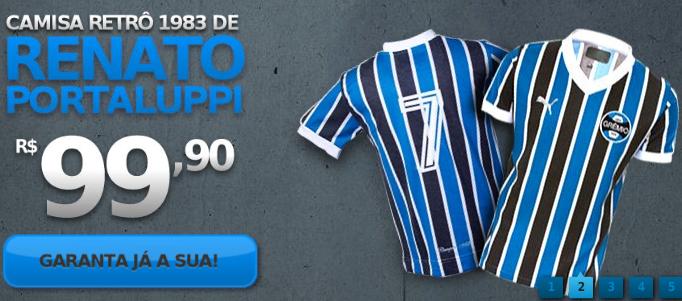 3bef4ced8c Um exemplo de promoção é a camisa retrô de Renato Portaluppi que sai por  apenas R$ 99,90, e se você for sócio ou alistado no exército gremista, ...